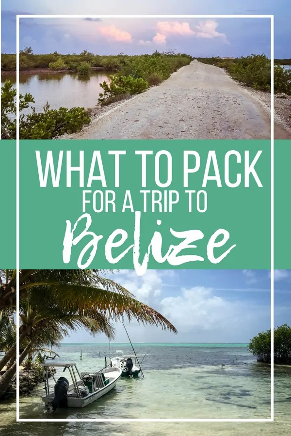 The Ultimate Belize Packing List: What to Wear and What to Pack for a Trip to Belize