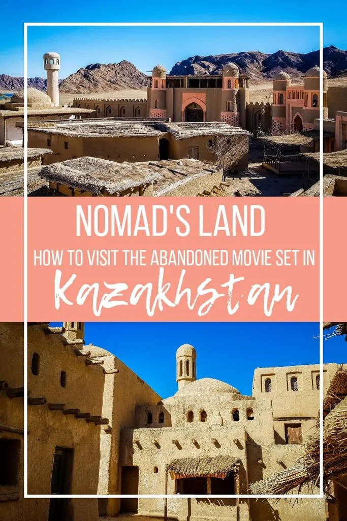 Visiting Nomad's Land: The Abandoned Movie Set in the Kazakhstan Steppe