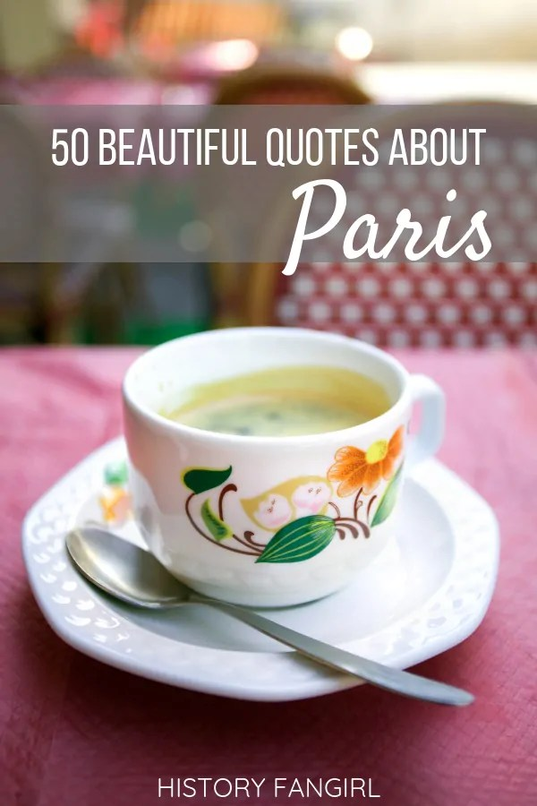 50 Paris Quotes 50 Quotes Celebrating Its Triumphant Beauty