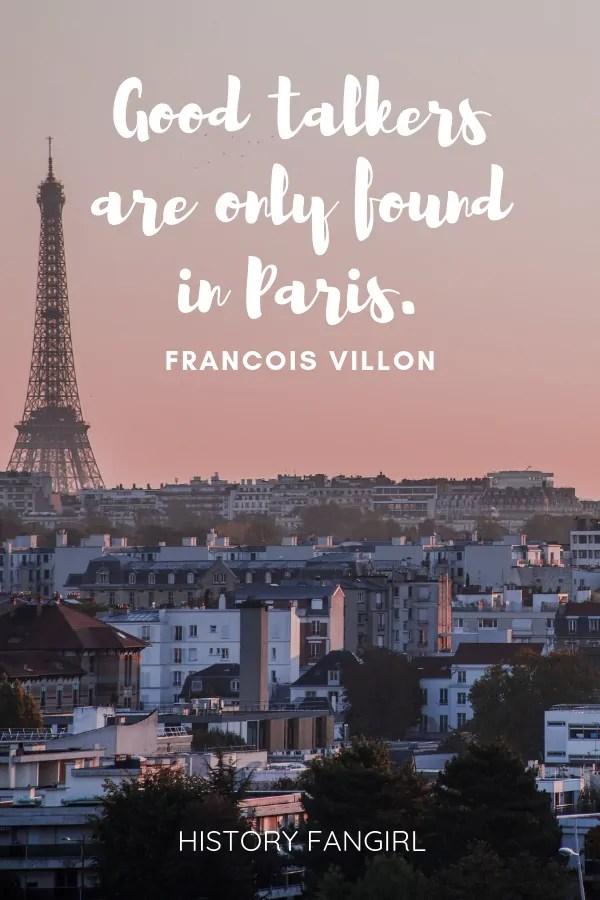 Good talkers are only found in Paris. Francois Villon paris travel quotes