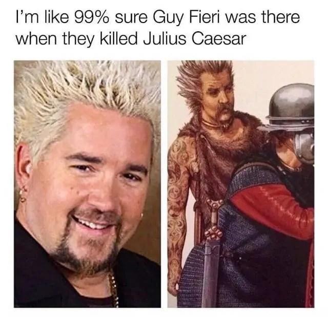 Guy Fieri Julius Ceasar Meme