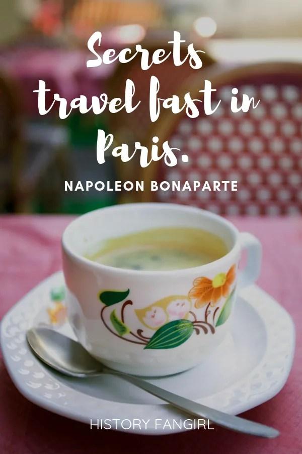 Secrets travel fast in Paris. Napoleon Bonaparte quote about paris