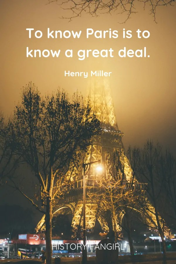 To know Paris is to know a great deal. Henry Miller paris quote