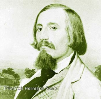 "Hermann Seele, teacher, public official, writer, cultural leader — considered ""the Soul of New Braunfels,"" 1841"