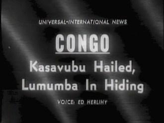 Universal Newsreel: Congo: Kasavubu Hailed, Lumumba in Hiding