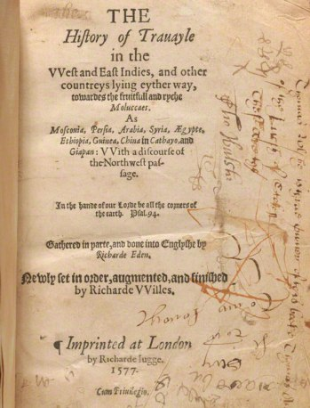 Title Page of Richard Eden Richard Willes The History of Travel in the West and East Indies 1577