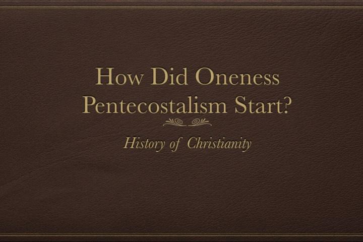 Oneness Pentecostalism