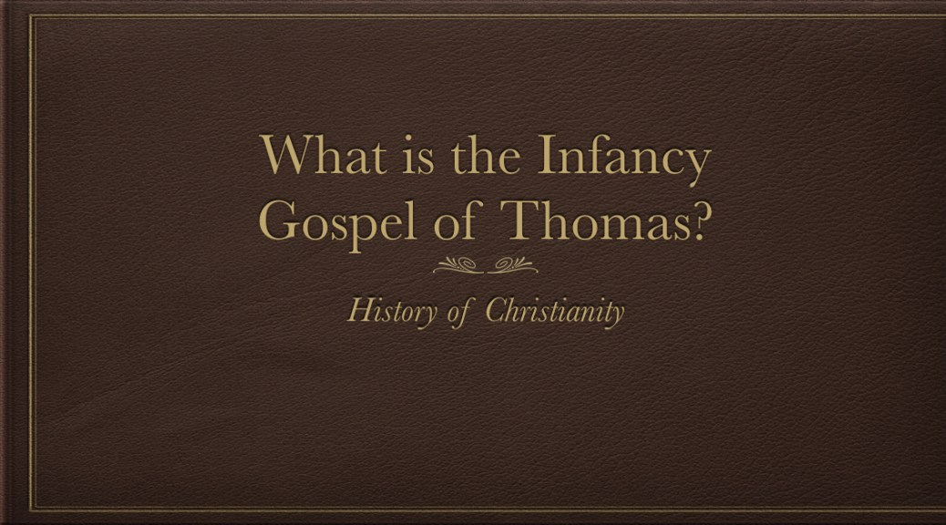 Infancy Gospel of Thomas