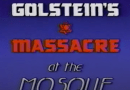 Video Goldstein's Massacre At The Mosque