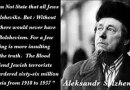 9 Pics: Aleksandr Solzhenitsyn: Blood maddened Jews slaughtered 66 million Christians – but you weren't told about it!