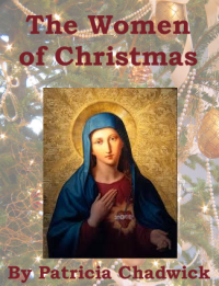 """The Women of Christmas"" an eBook brought to you by History's Women!"
