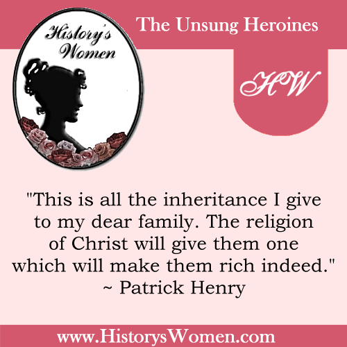 Quote by History's Women: Early America: Sarah Shelton Henry's husband - Patrick Henry, Signer of the Declaration of Independence
