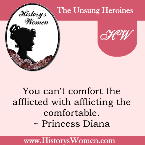 Quote by History's Women: 1st Women: Princess Diana - The People's Princess