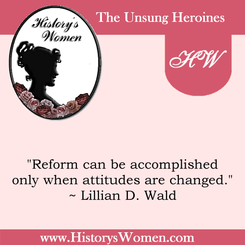 Quote by Lillian D. Wald