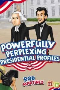 Powerfully Perplexing Presidential Profiles