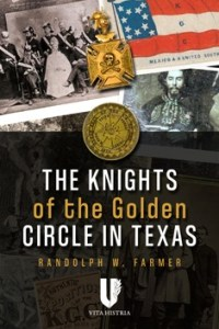 The Knights of the Golden Circle in Texas