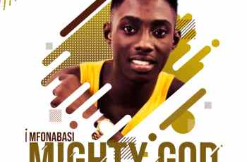 Mfonabasi Umoren Mighty God
