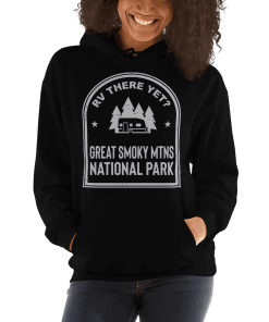 RV There Yet? Great Smoky Mtns National Park Hooded Sweatshirt (Unisex)