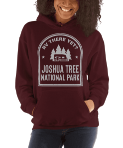 RV There Yet? Joshua Tree National Park Hooded Sweatshirt (Unisex) Maroon