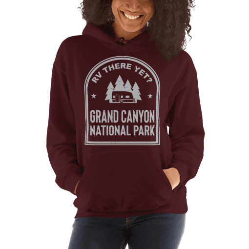 RV There Yet? Grand Canyon National Park Hooded Sweatshirt (Unisex) Maroon