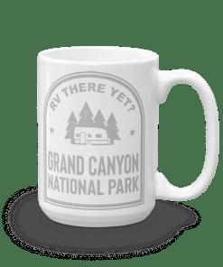 RV There Yet? Grand Canyon National Park Camp Mug 15oz Rear