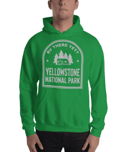 RV There Yet? Yellowstone National Park Hooded Sweatshirt (Unisex) Irish Green