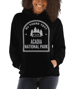 RV There Yet? Acadia National Park Hooded Sweatshirt (Unisex) Black