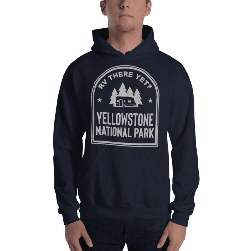 RV There Yet? Yellowstone National Park Hooded Sweatshirt (Unisex) Navy