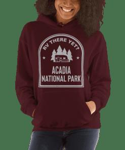 RV There Yet? Acadia National Park Hooded Sweatshirt (Unisex) Maroon