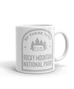 RV There Yet? Rocky Mountain National Park Camp Mug 11oz Rear