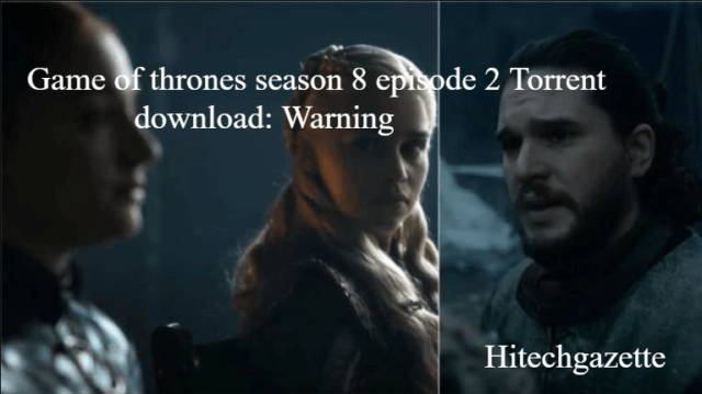 Is game of thrones season 8 safe to download from torrent