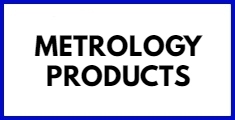 METROLOGY PRODUCTS