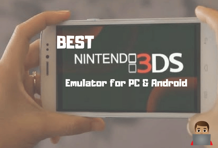 Best Nintendo 3Ds Emulator for PC & Android