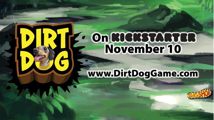 Dirt Dog banner with November 10th Kickstarter launch date