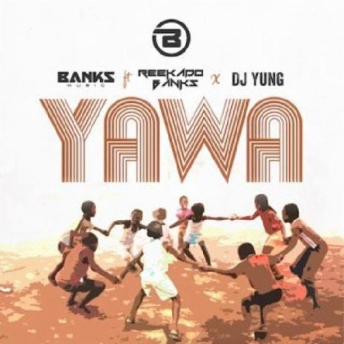 "Banks Music – ""Yawa"" ft. Reekado Banks x DJ Yung Music"