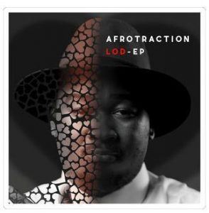 DOWNLOAD EP: Afrotraction – Lod-Ep Music