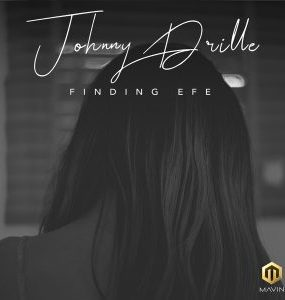 Johnny Drille – Finding Efe (Lyrics)