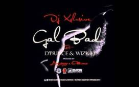 DJ Xclusive x D'Prince x Wizkid – Gal Bad (Prod. By Don Jazzy & Altims)