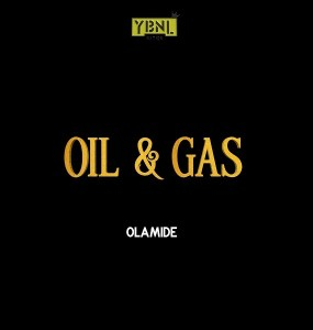 Olamide – Oil & Gas