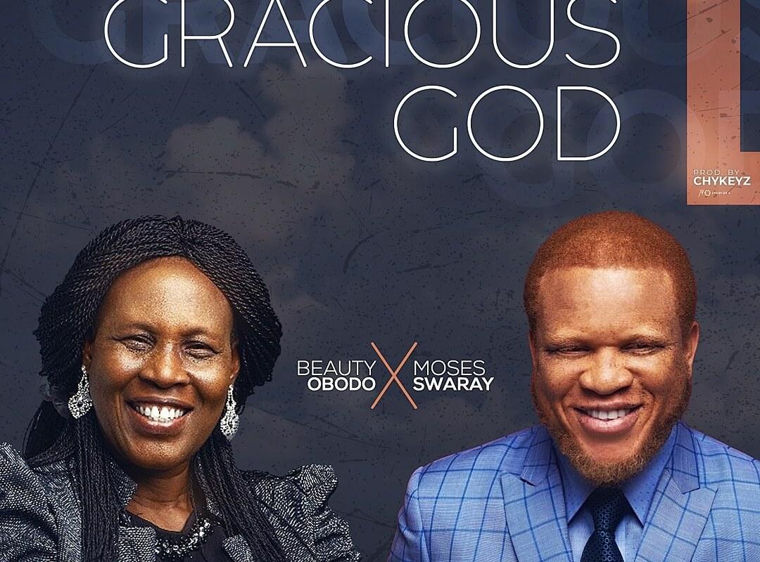 Gracious God by Beauty Obodo ft Moses Swaray