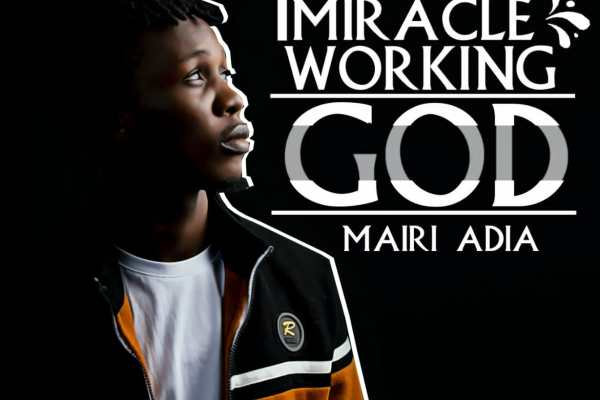 Miracle Working God by Mairi Adia