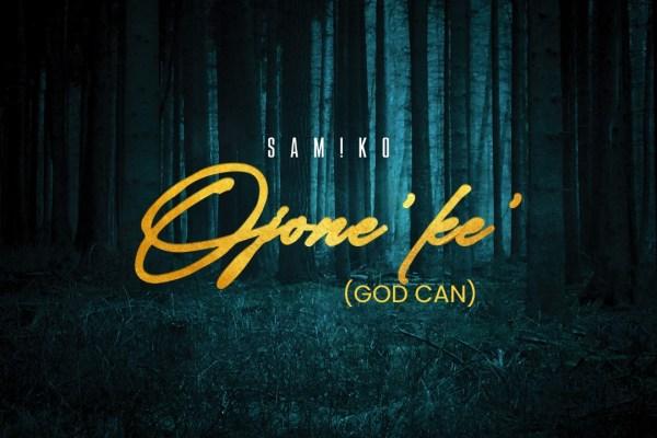 Ojene Ke by Samiko