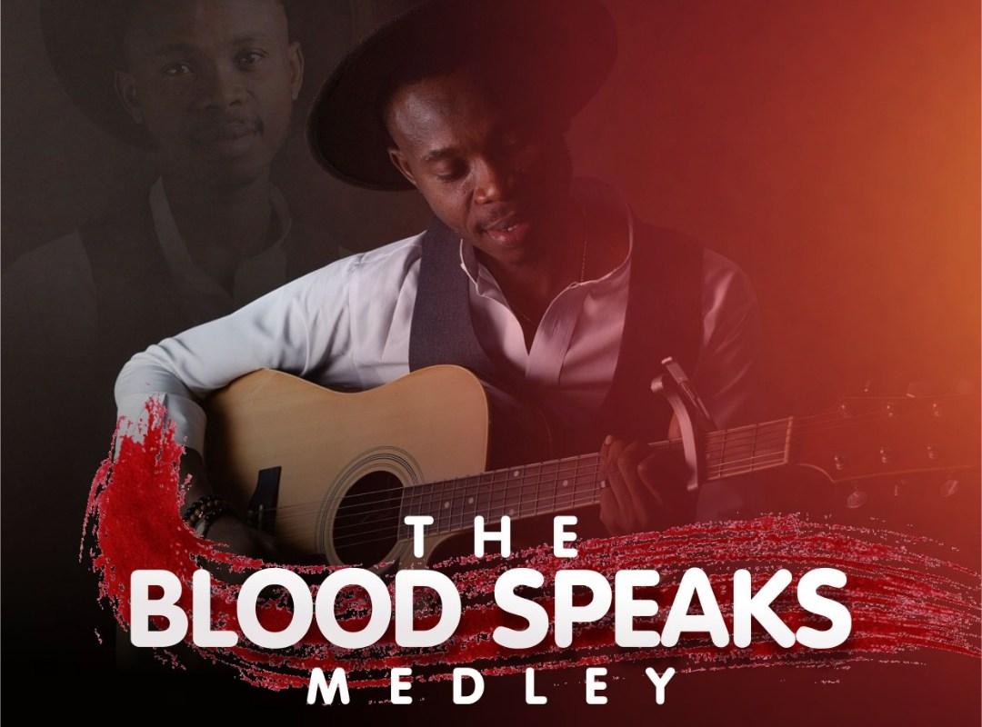 The Blood Speaks Medley by Godwin Onoja
