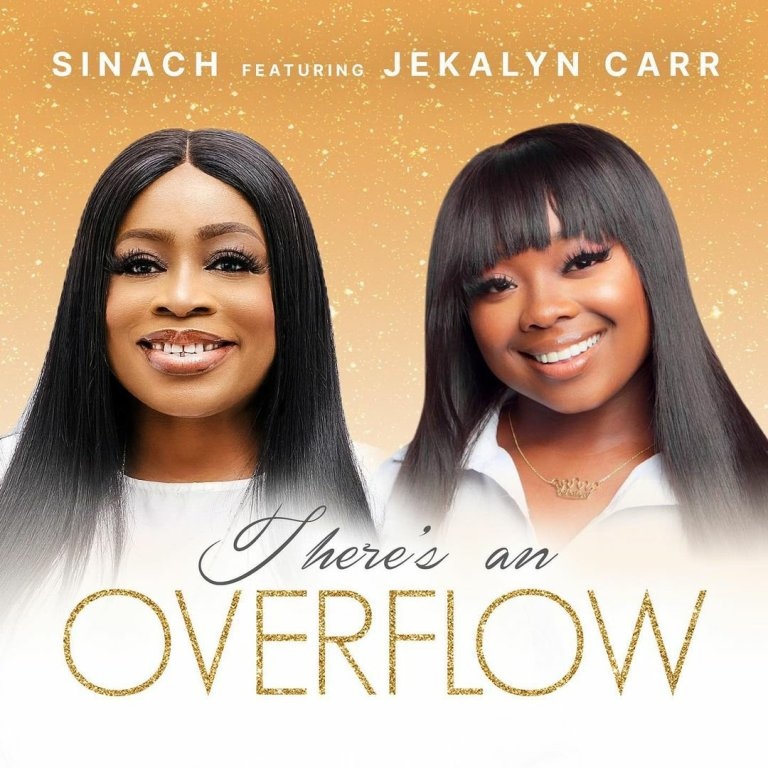 There's An Overflow by Sinach Ft. Jekalyn Carr