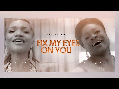 Fix My Eyes on You by Ada Ehi ft Sinach