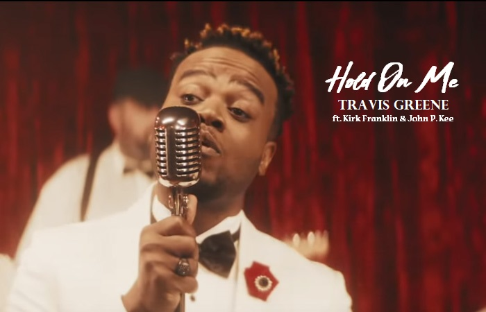 Hold On Me by Travis Greene ft Kirk Franklin & John P. Kee