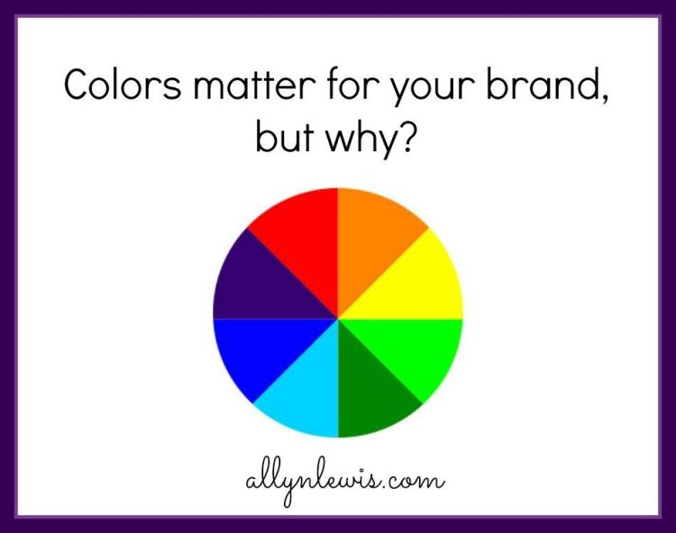 Color Matters for Your Brand, But Why?
