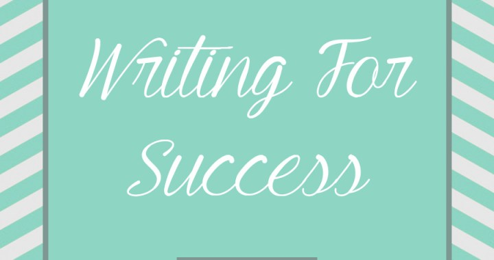 Everything you need to know about writing for success!