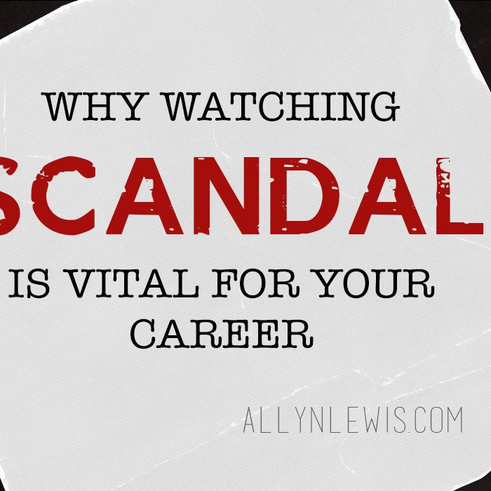Why Watching Scandal Is Vital For Your Career