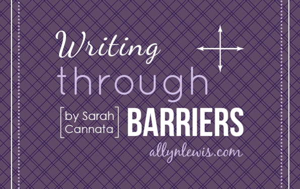 How to stay passionate and write through the barriers.